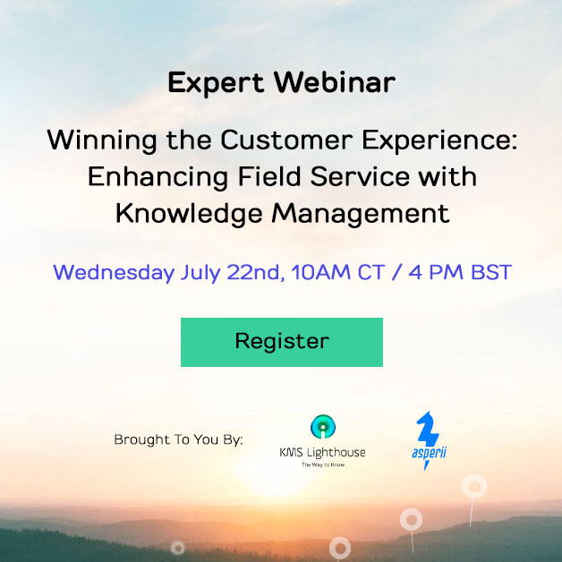 Register for Webinar  <br> Winning the Customer Experience: Enhancing Field Service with Knowledge Management