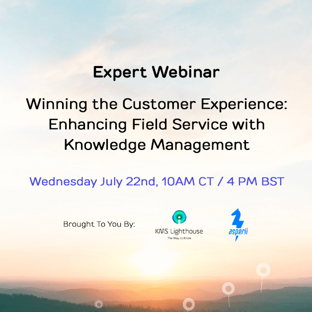 Watch the webinar:<br> Winning the Customer Experience: Enhancing Field Service with Knowledge Management