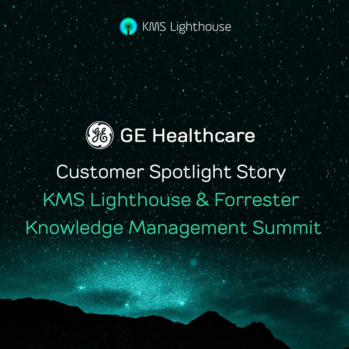 Watch the webinar:<br>GE Healthcare Customer Spotlight Story KMS Lighthouse & Forrester Knowledge Management Summit