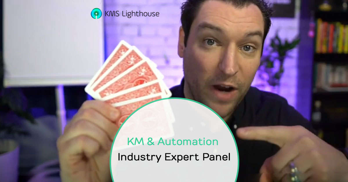 Watch the webinar:<br> KM & Automation Industry Experts Panel